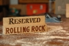 Rolling Rock Reserved Sign